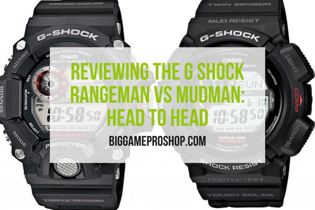 The G Shock Rangeman VS Mudman