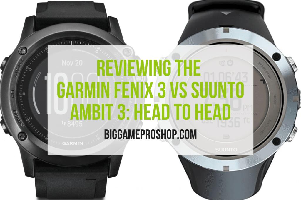 The Garmin Fenix 3 VS Suunto Ambit 3