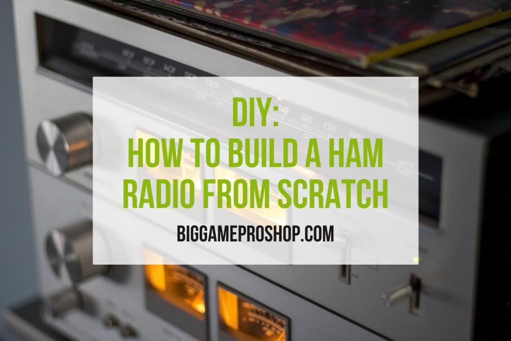 Build a Ham Radio from Scratch