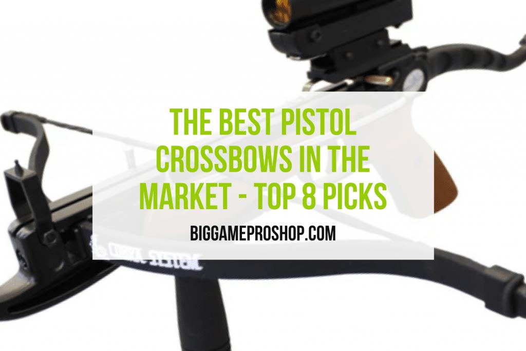 Best Pistol Crossbows