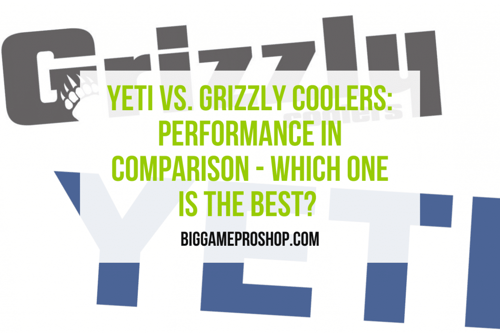 Yeti VS. Grizzly Coolers